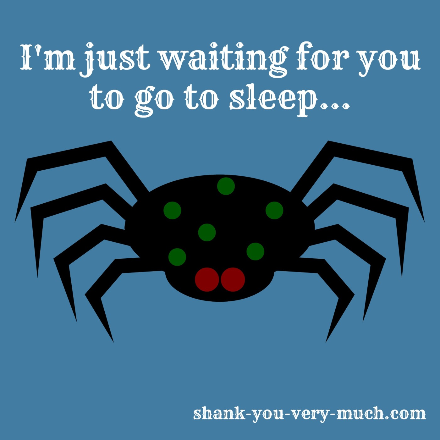 "A black spider with green spots and dark red eyes is looking at the reader. The caption about him reads ""I'm just waiting for you to go to sleep..."""