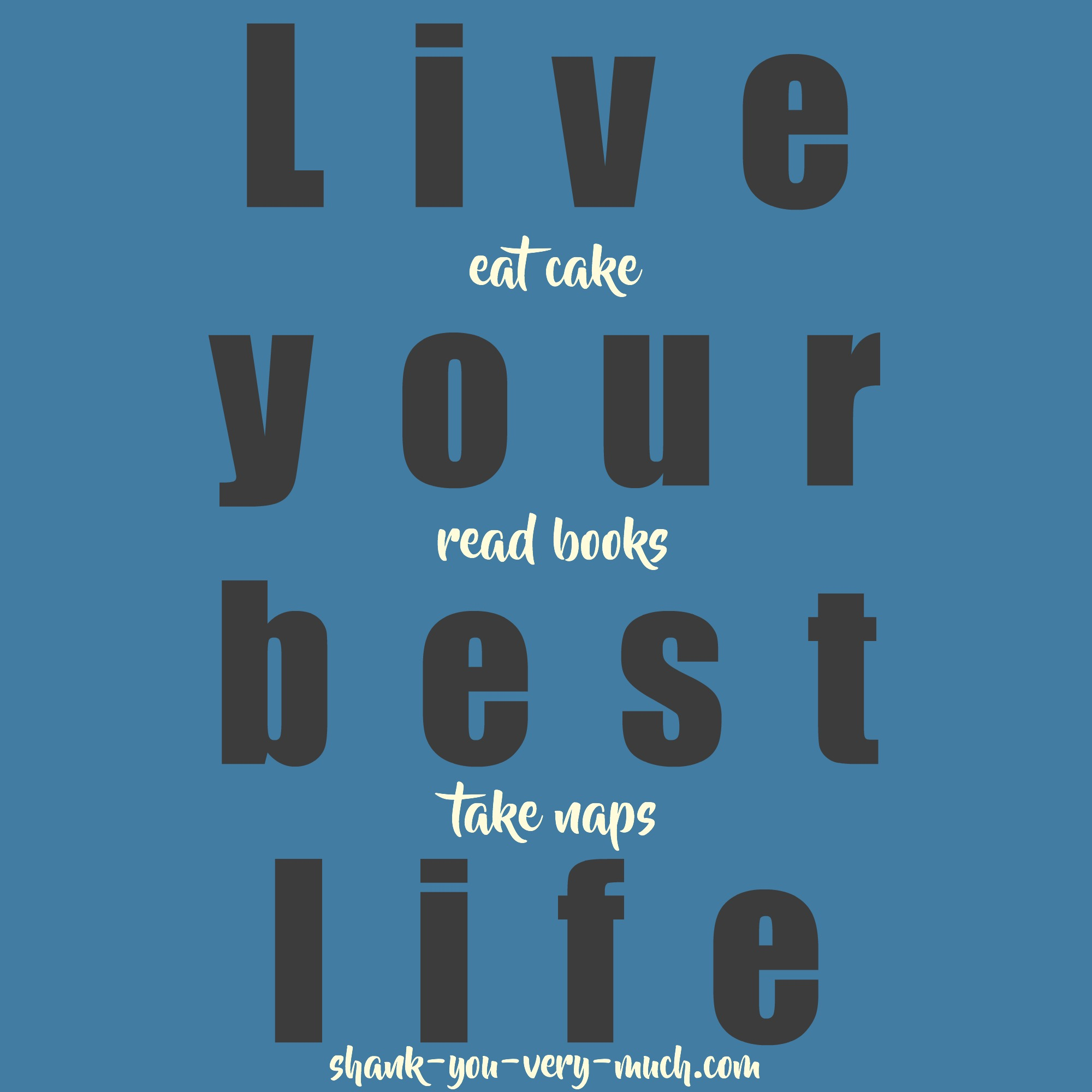 How to Live the Best Life You Can