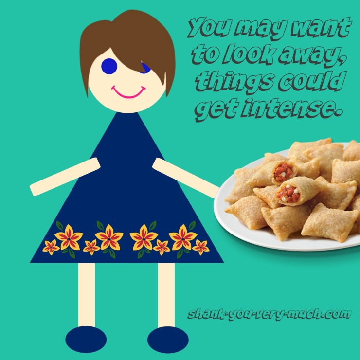 A cartoon version of me holding a plate of pizza rolls with the caption 'you may want to look away, things could get intense.'