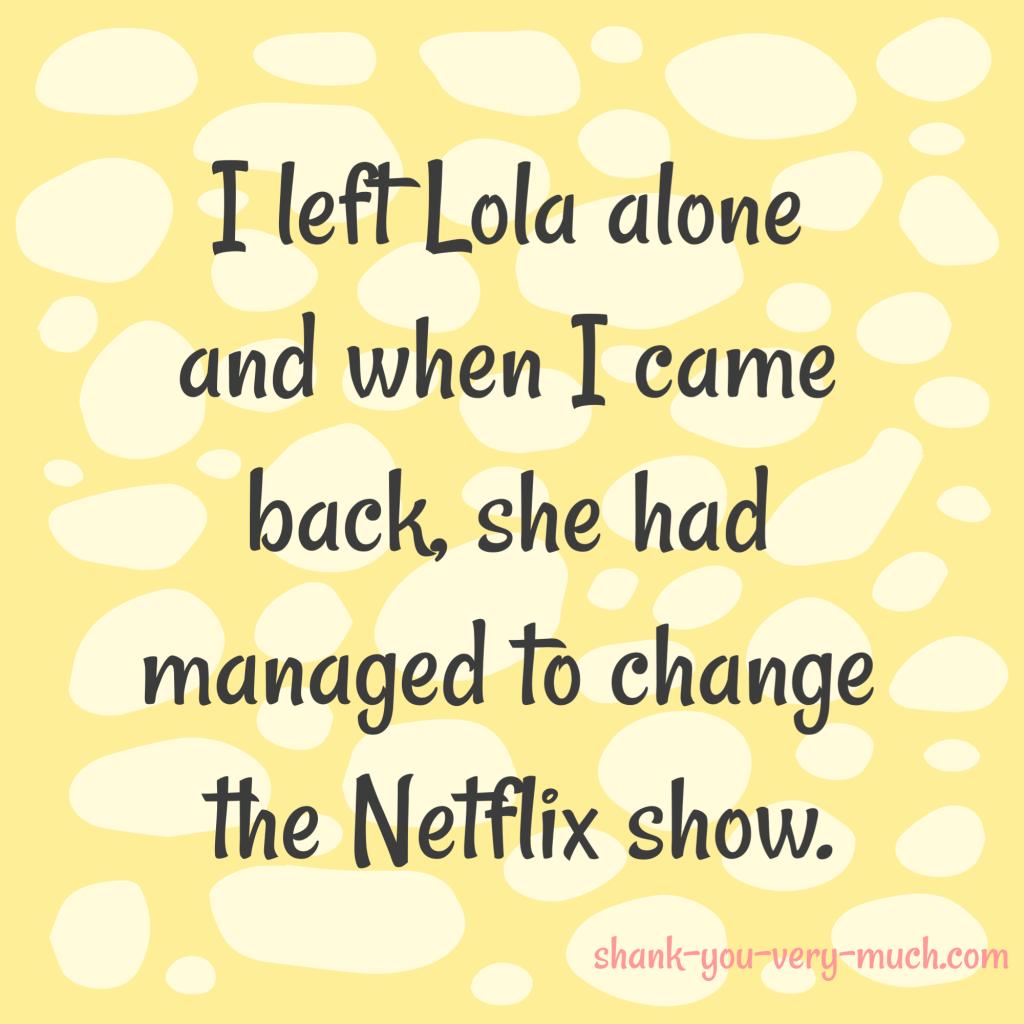 Lola's Netflix