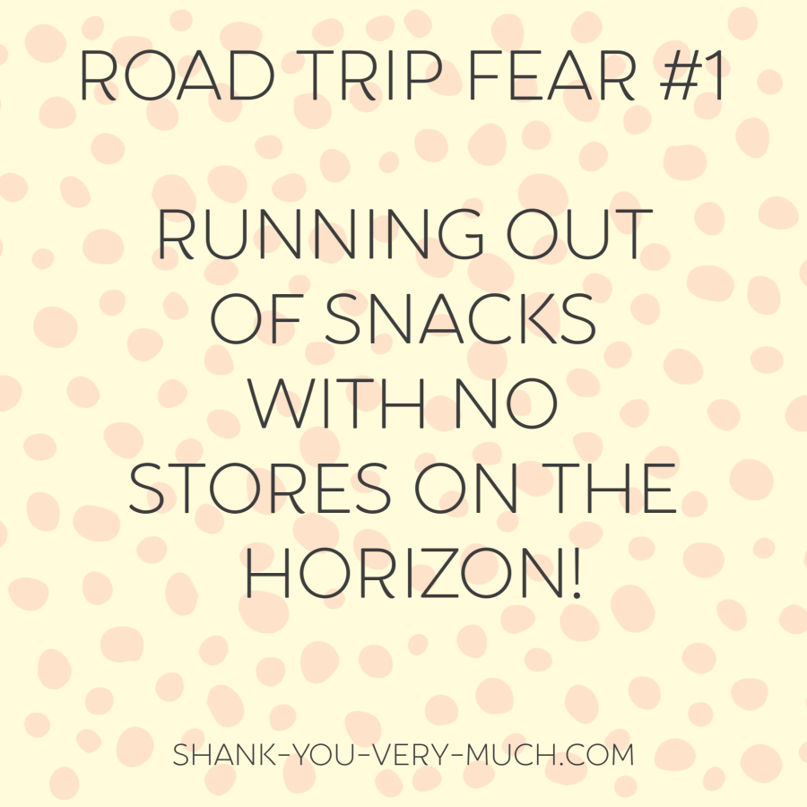 A text box that says 'road trip fear: running out of snacks with no stores on the horizon.'