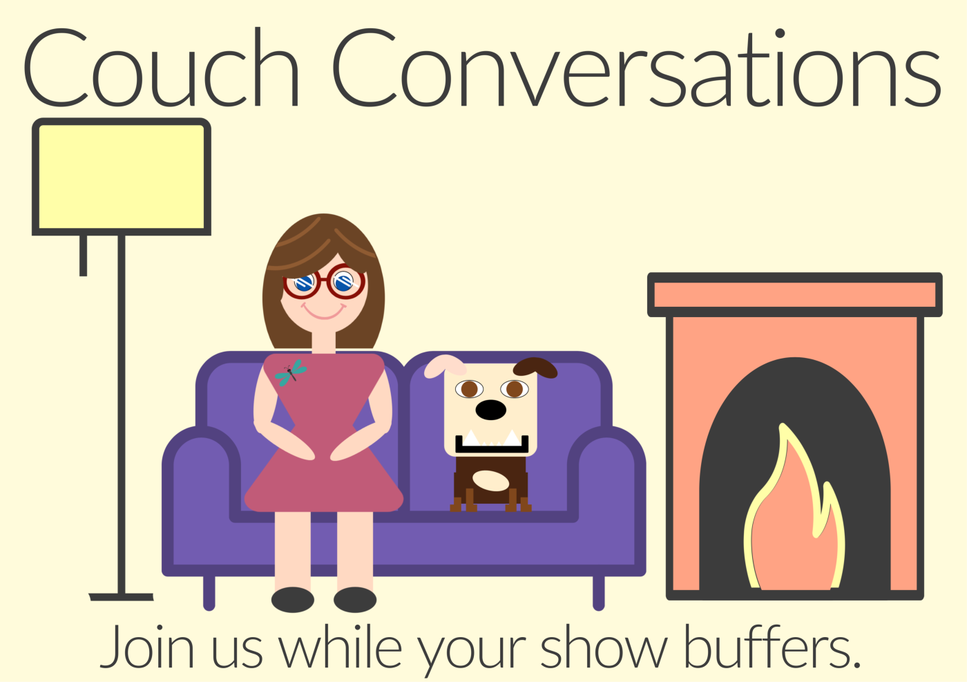 A cartoon rendering of Heather and Lola sitting on a couch next to a fireplace and a lamp. The tagline reads 'Join us while your show buffers.'
